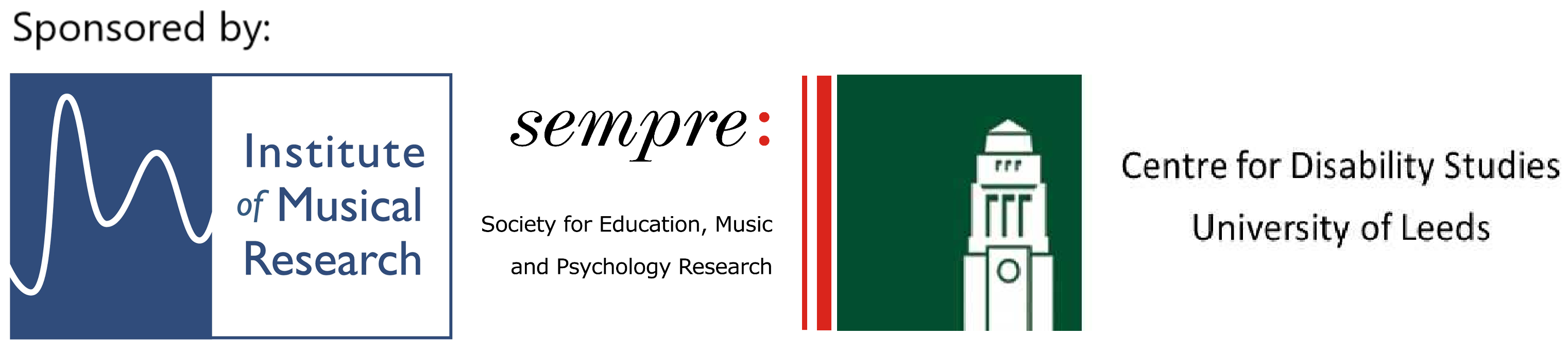 Sponsor logos: the Institue of Musical Research, the Society for Education, Music and Psychology Research (SEMPRE), and the Centre for Disability Studies University of Leeds